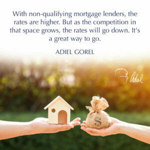 No Fannie Mae Loans Available? Non Qualifying Mortgages are The Way To Go!