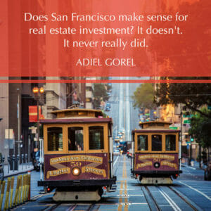Investing In Real Estate in San Francisco? Why You Should Avoid This Mistake